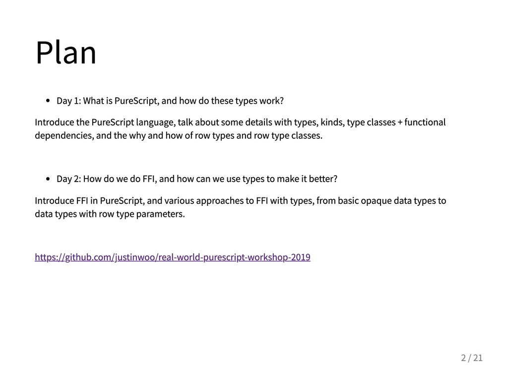 Plan Day1:WhatisPureScript,andhowdothes...