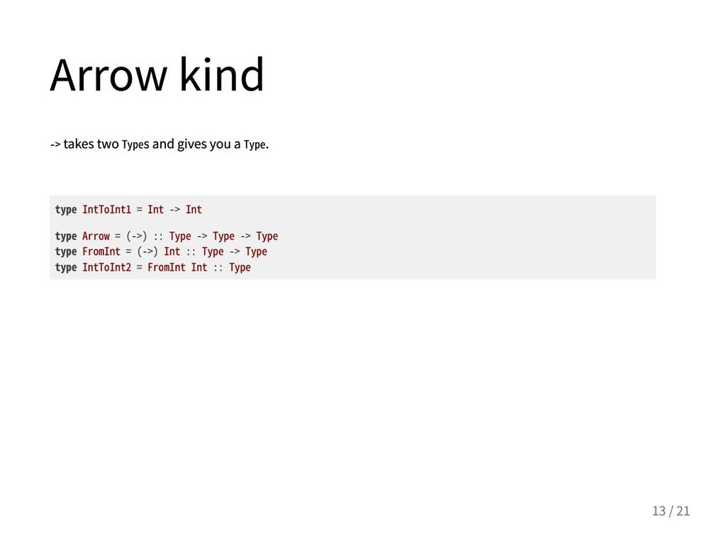 Arrowkind ->takestwoTypesandgivesyouaT...