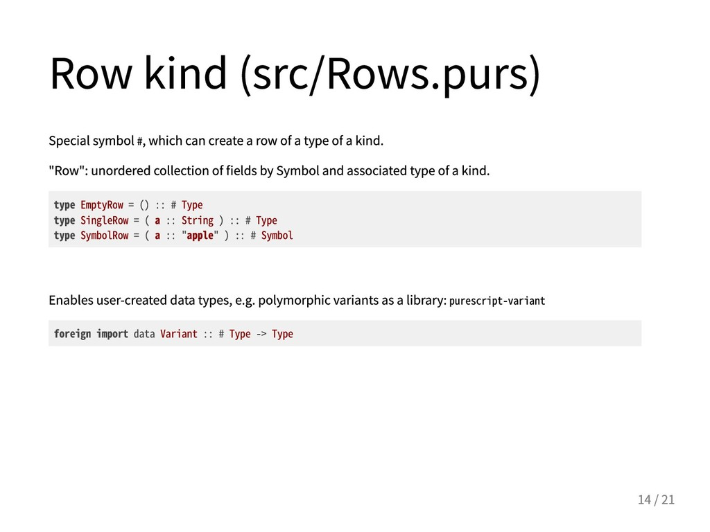 Rowkind(src/Rows.purs) Specialsymbol#,whic...
