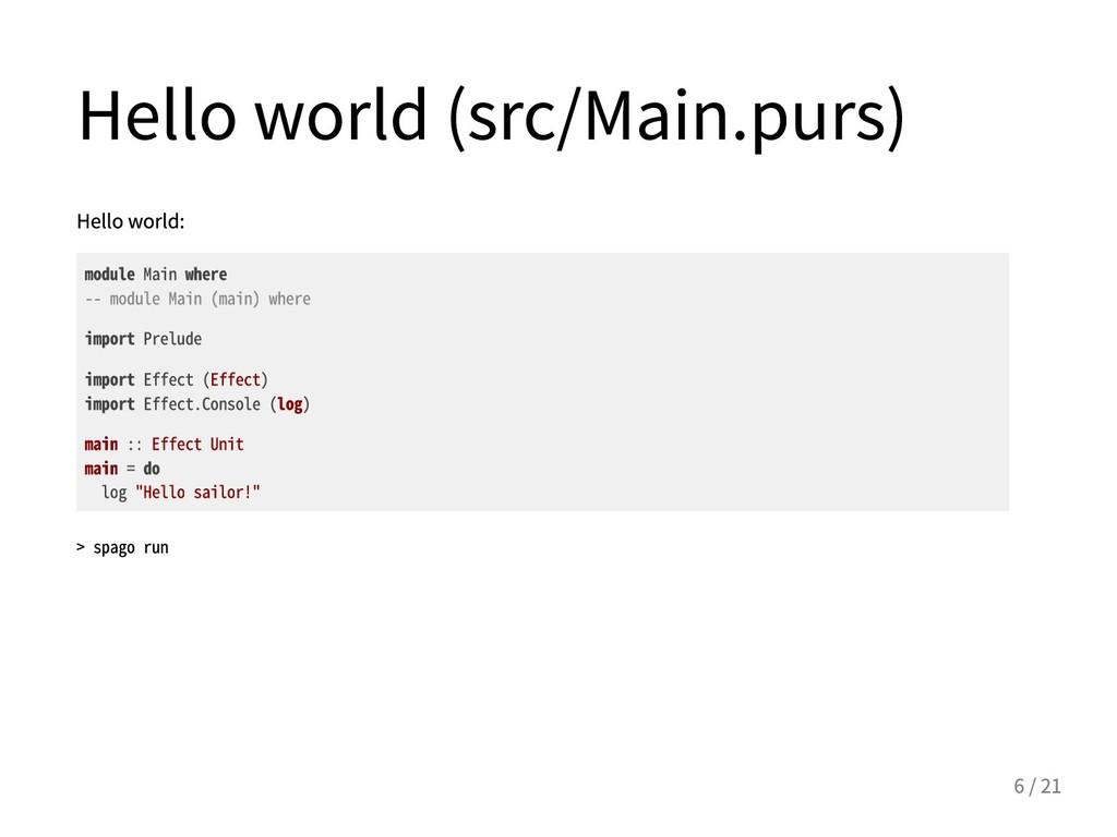 Helloworld(src/Main.purs) Helloworld: module...