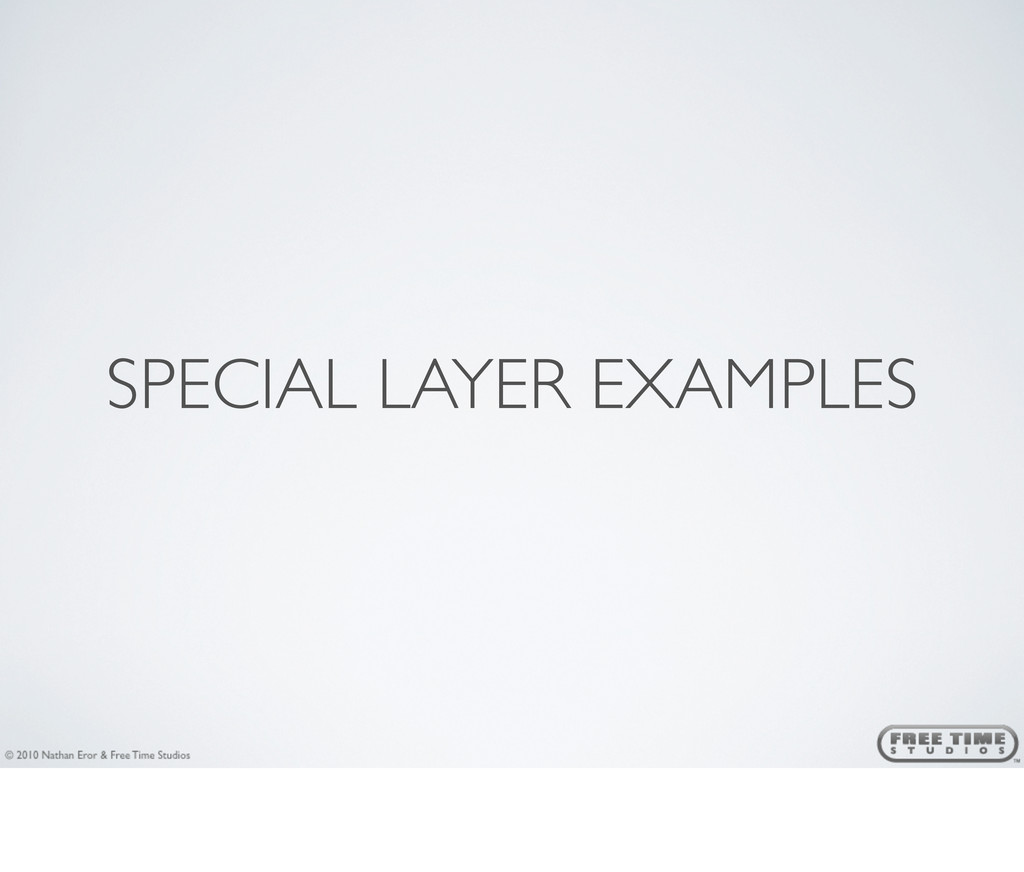 SPECIAL LAYER EXAMPLES