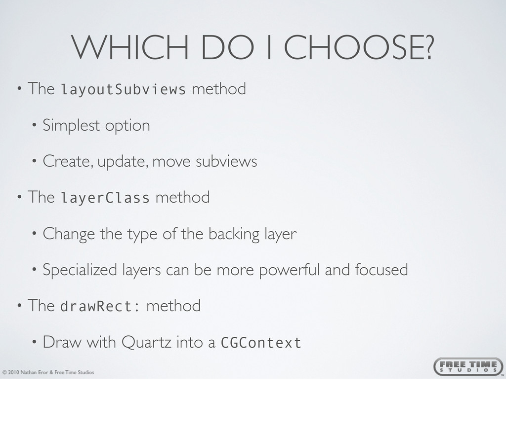 WHICH DO I CHOOSE? • The layoutSubviews method ...