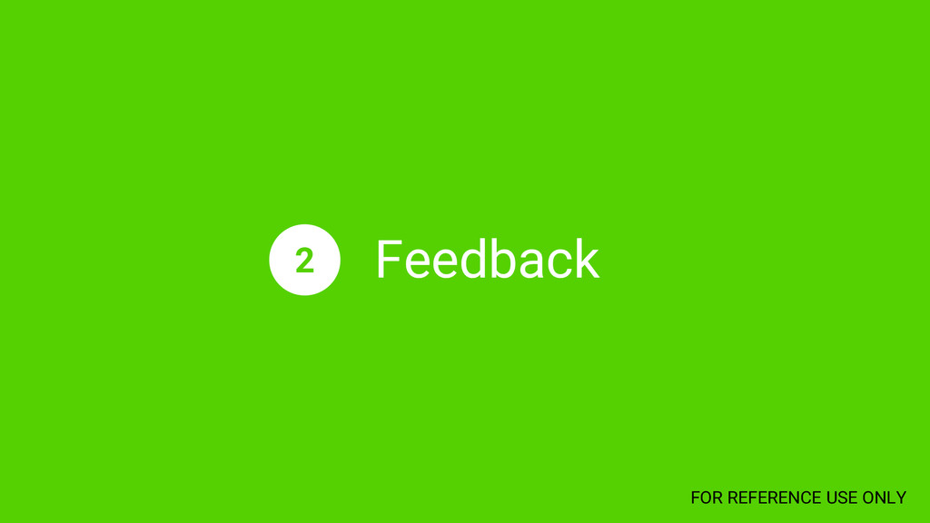 Feedback 2 FOR REFERENCE USE ONLY