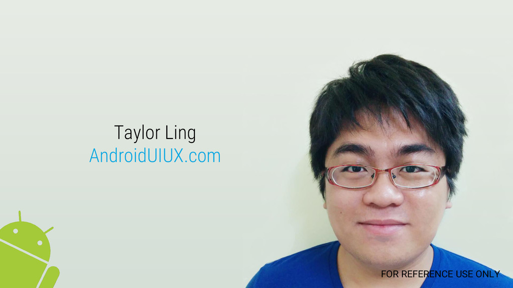 Taylor Ling AndroidUIUX.com FOR REFERENCE USE O...