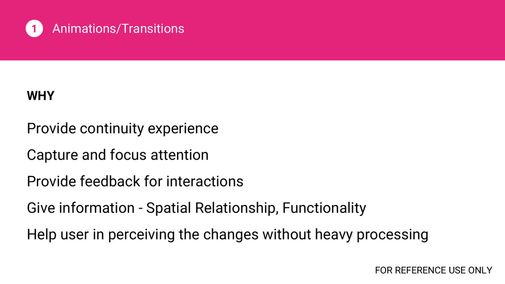 Animations/Transitions 1 WHY Provide continuity...