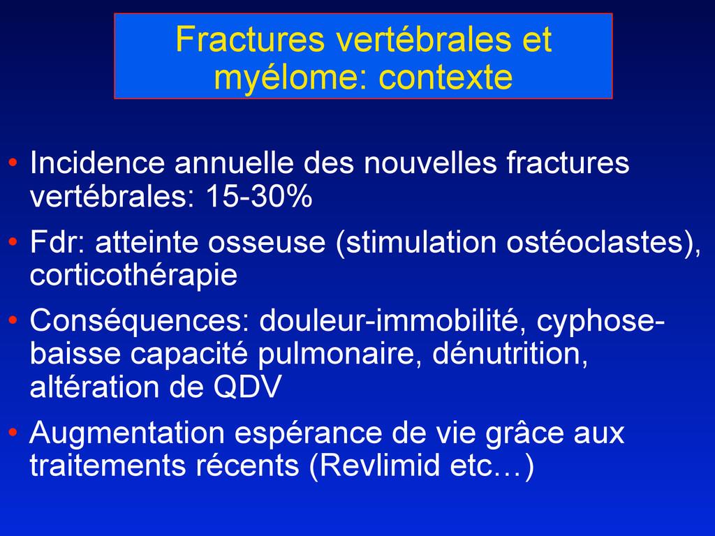 Fractures vertébrales et myélome: contexte • In...