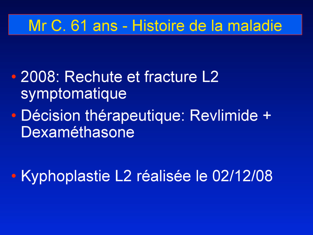 Mr C. 61 ans - Histoire de la maladie • 2008: R...