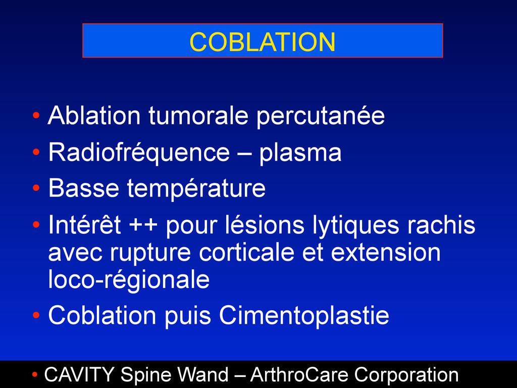 COBLATION • Ablation tumorale percutanée • Radi...