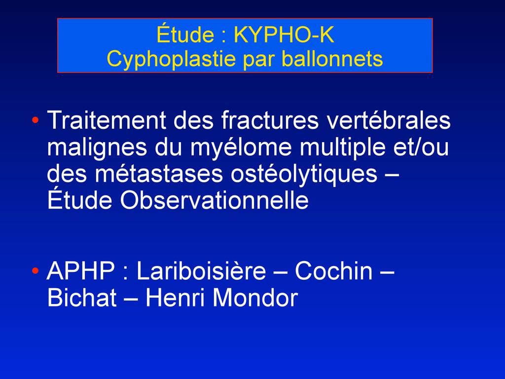 Étude : KYPHO-K Cyphoplastie par ballonnets • T...