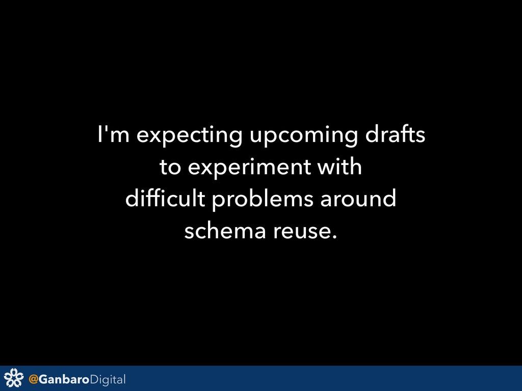 @GanbaroDigital I'm expecting upcoming drafts t...