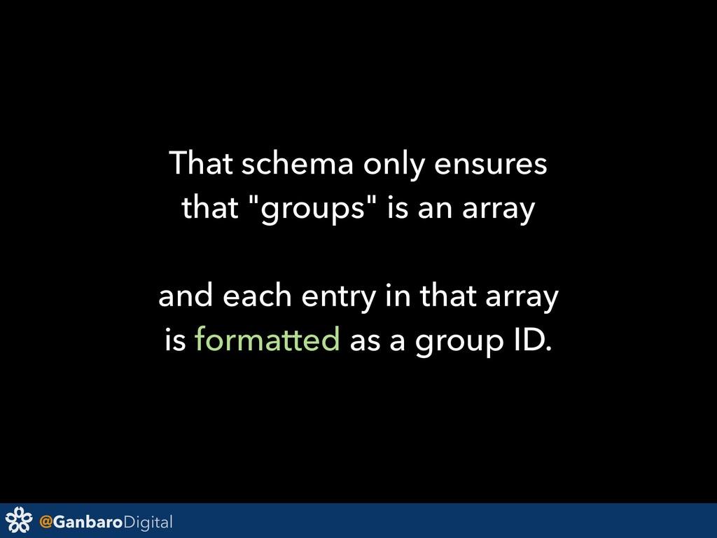 """@GanbaroDigital That schema only ensures that """"..."""