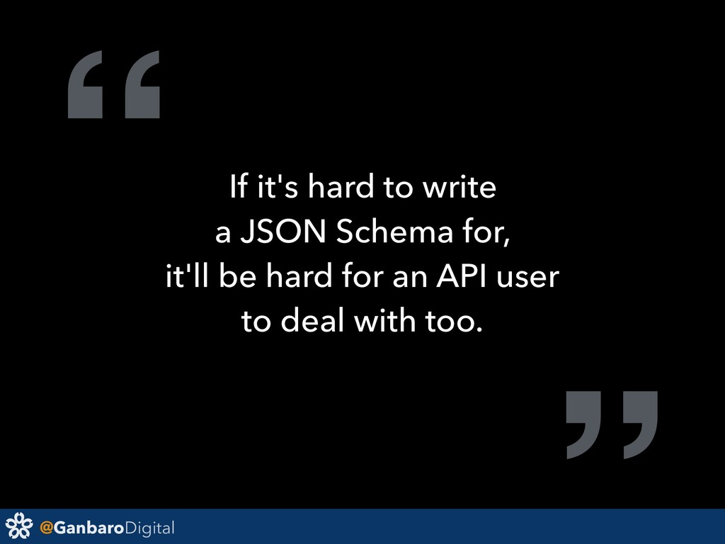 "@GanbaroDigital "" If it's hard to write a JSON ..."