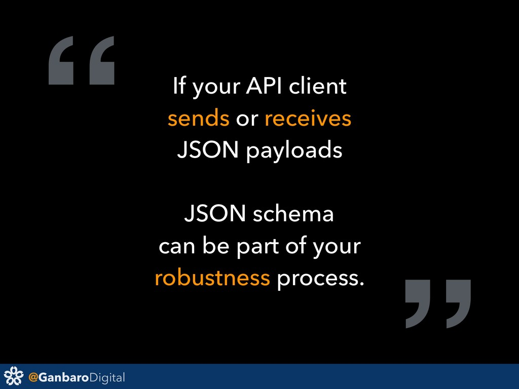"@GanbaroDigital "" If your API client  sends or..."