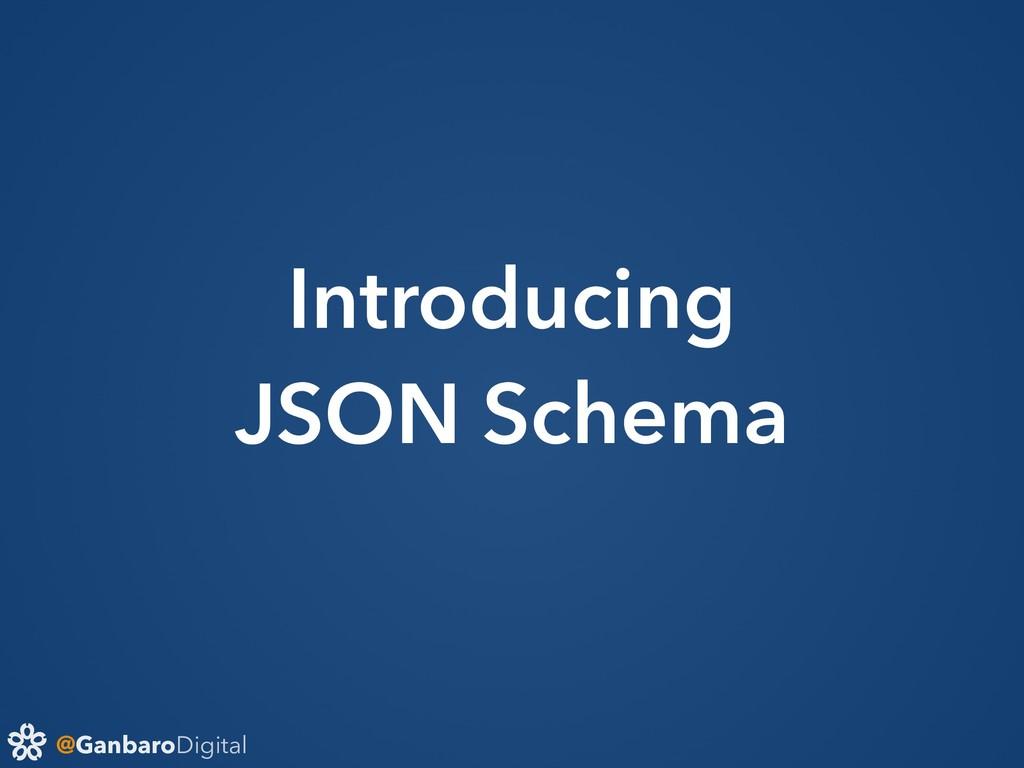 @GanbaroDigital Introducing JSON Schema