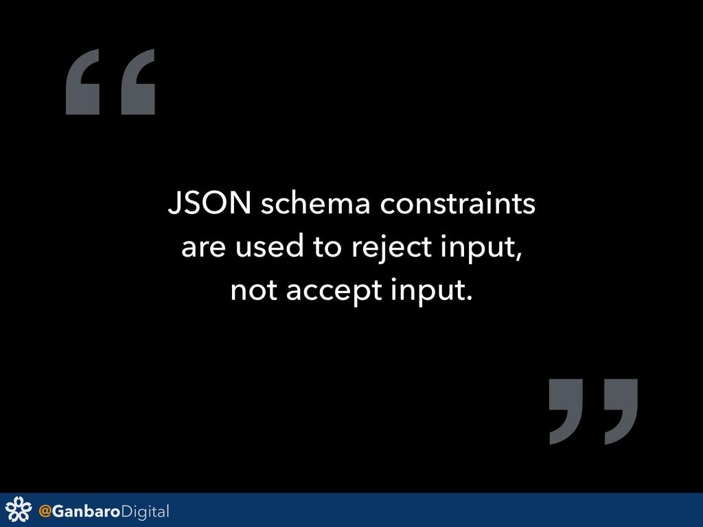 """@GanbaroDigital """" JSON schema constraints are u..."""