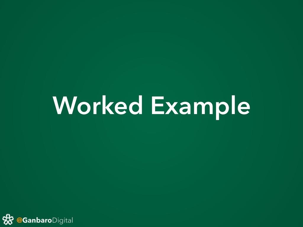 @GanbaroDigital Worked Example