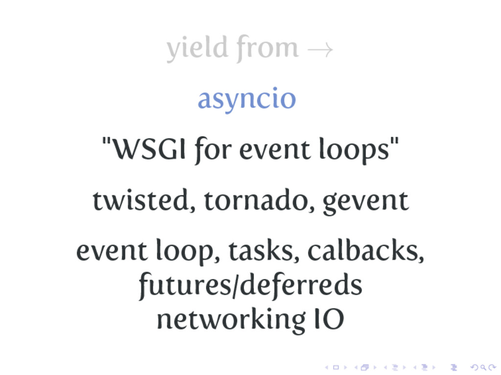 """yield from → asyncio """"WSGI for event loops"""" twi..."""
