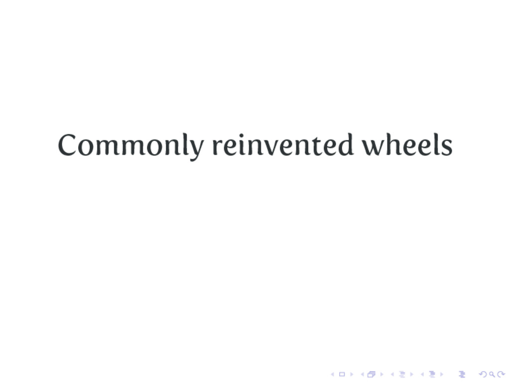 Commonly reinvented wheels
