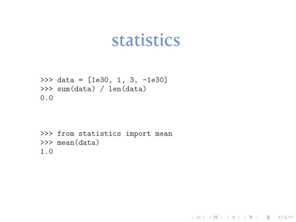 statistics >>> data = [1e30, 1, 3, -1e30] >>> s...