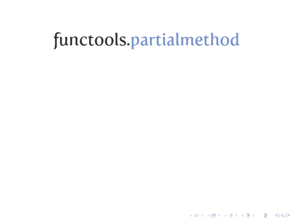 functools.partialmethod