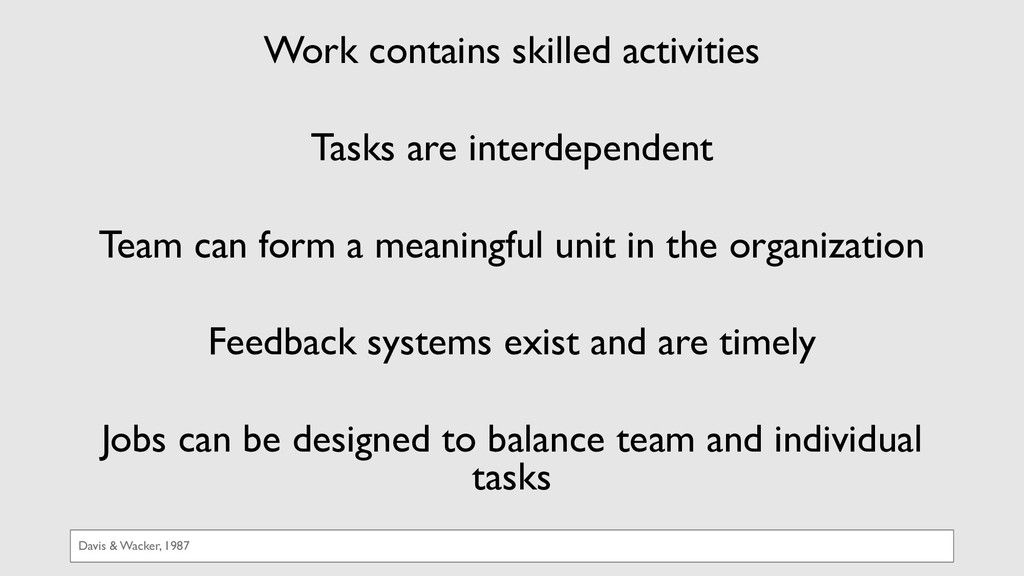 Work contains skilled activities Tasks are inte...