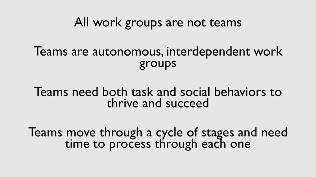 All work groups are not teams Teams are autonom...