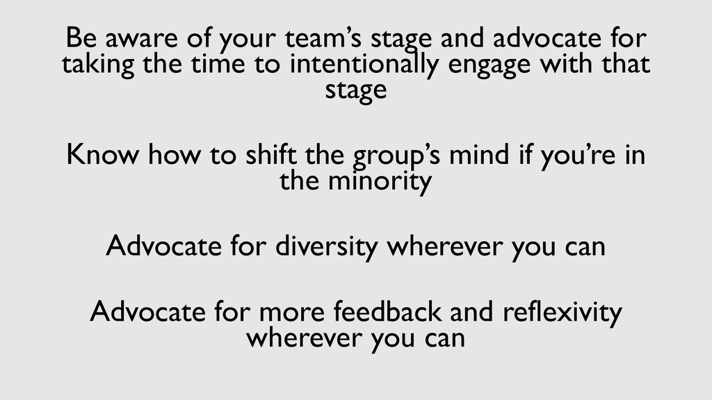 Be aware of your team's stage and advocate for ...