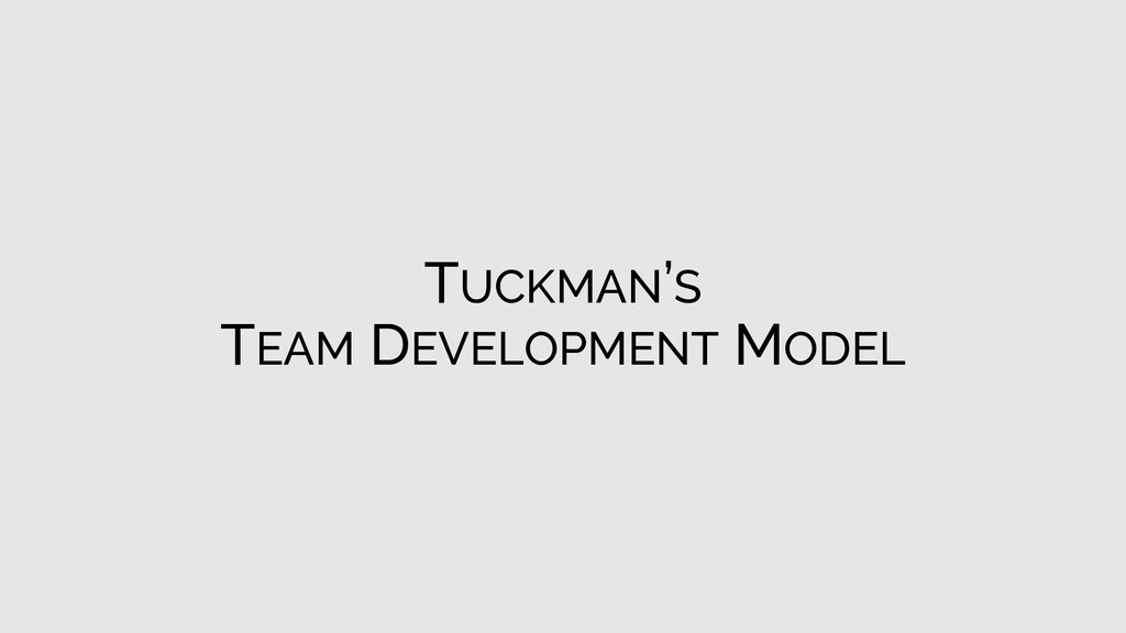 TUCKMAN'S TEAM DEVELOPMENT MODEL