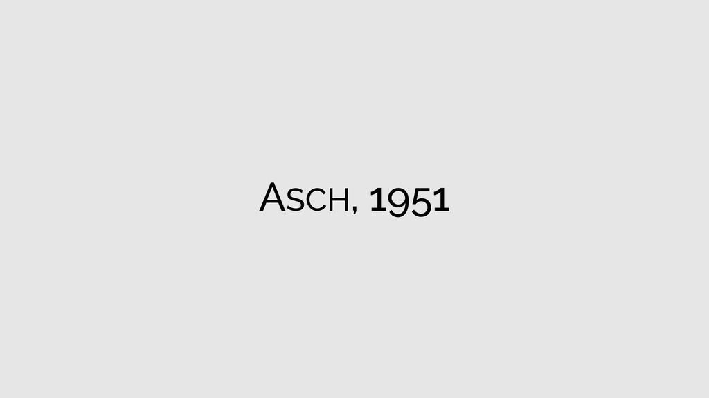ASCH, 1951