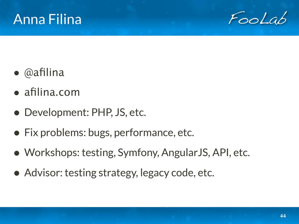 Anna Filina • @afilina • afilina.com • Developmen...