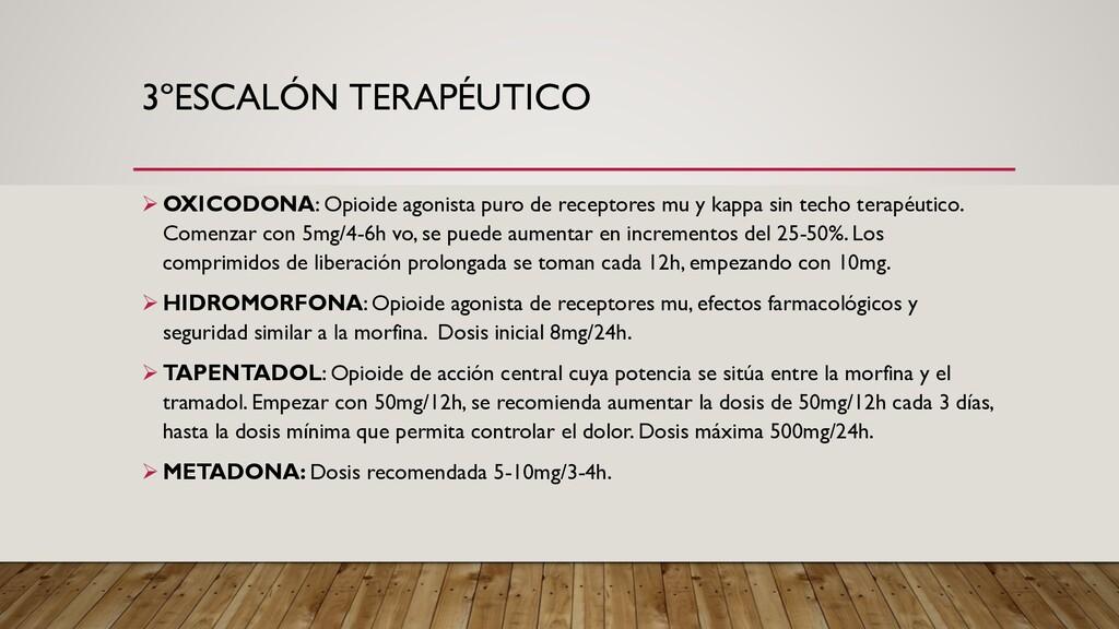3ºESCALÓN TERAPÉUTICO Ø OXICODONA: Opioide agon...