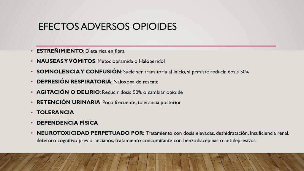 EFECTOS ADVERSOS OPIOIDES • ESTREÑIMIENTO: Diet...
