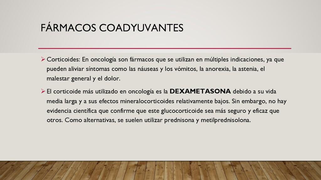 FÁRMACOS COADYUVANTES ØCorticoides: En oncologí...