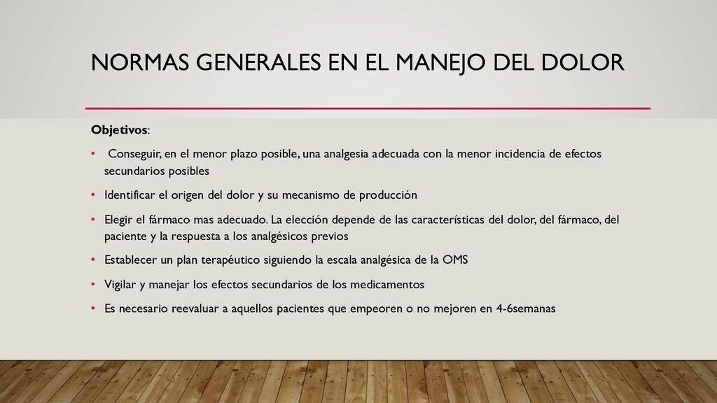 NORMAS GENERALES EN EL MANEJO DEL DOLOR Objetiv...
