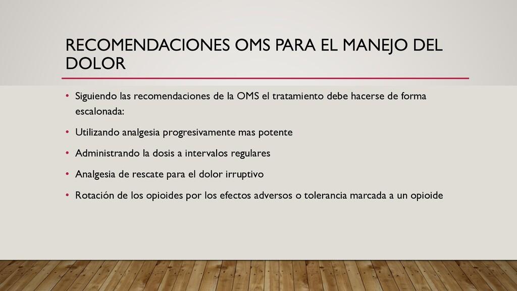 RECOMENDACIONES OMS PARA EL MANEJO DEL DOLOR • ...
