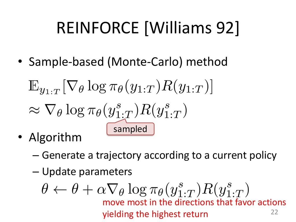 REINFORCE [Williams 92] • Sample-based (Monte-C...