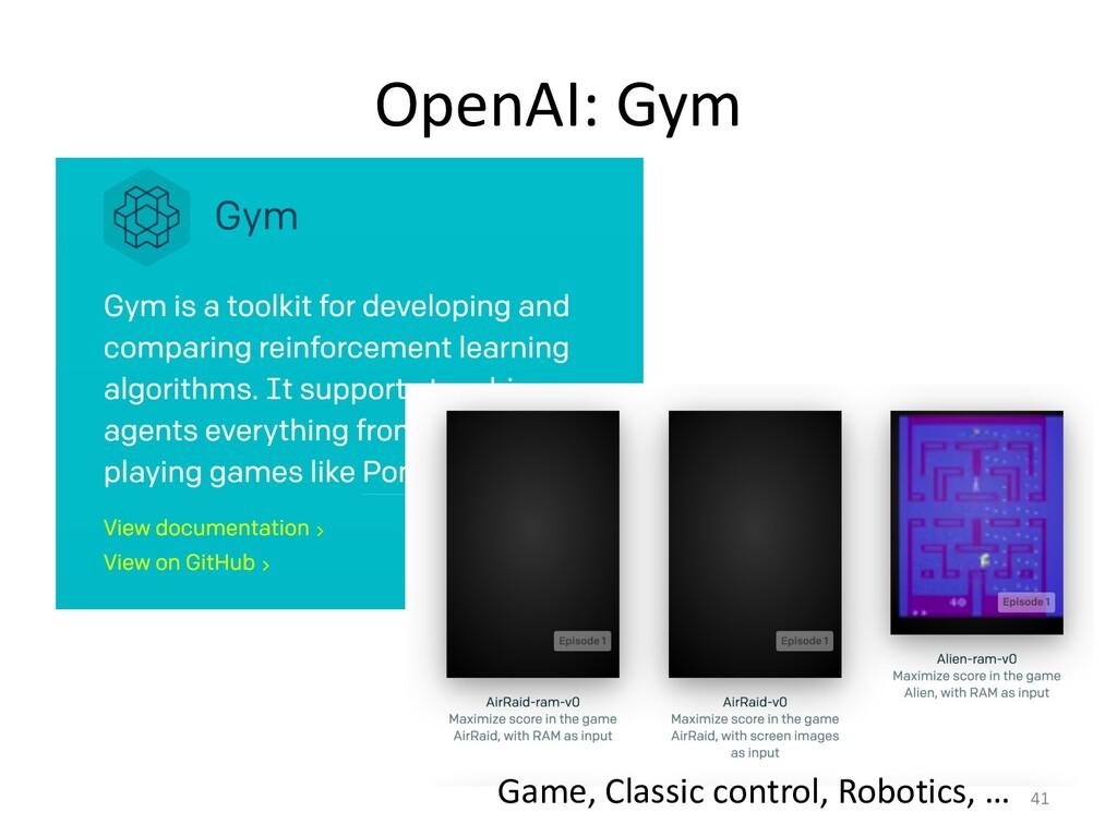 OpenAI: Gym 41 Game, Classic control, Robotics,...