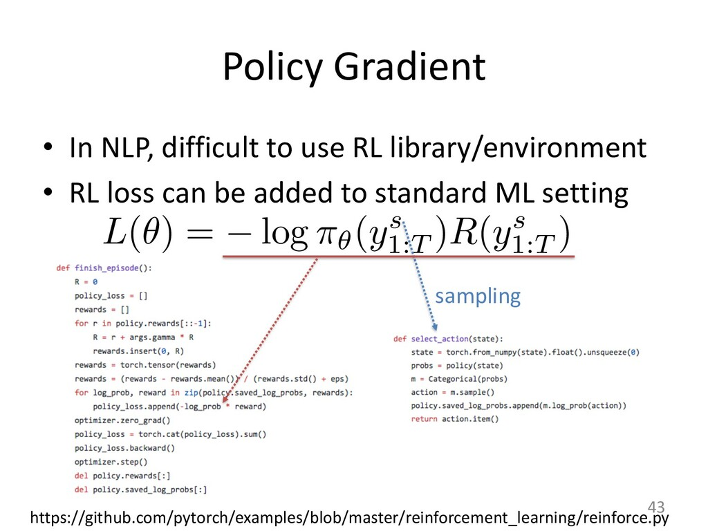 Policy Gradient • In NLP, difficult to use RL l...