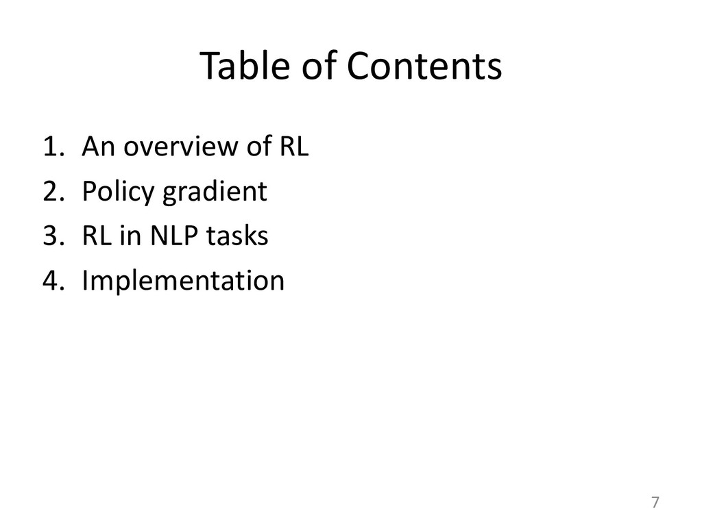 Table of Contents 1. An overview of RL 2. Polic...