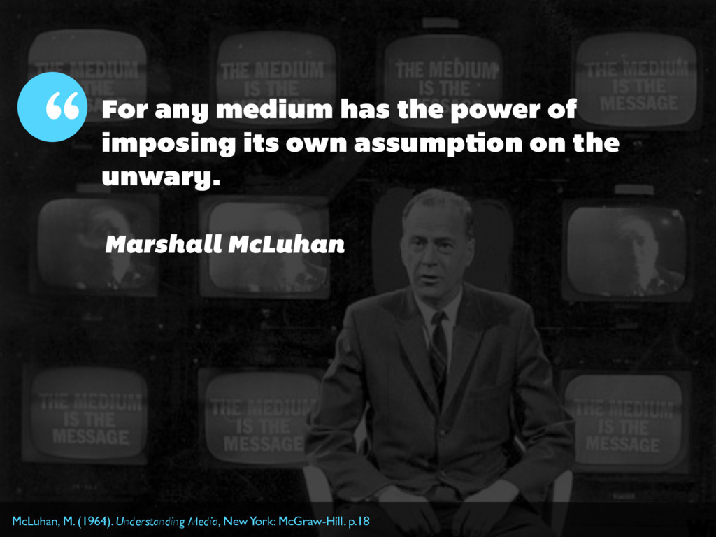 For any medium has the power of imposing its ow...