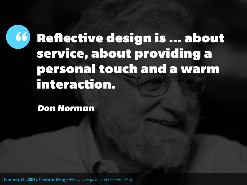 Reflective design is ... about service, about pr...