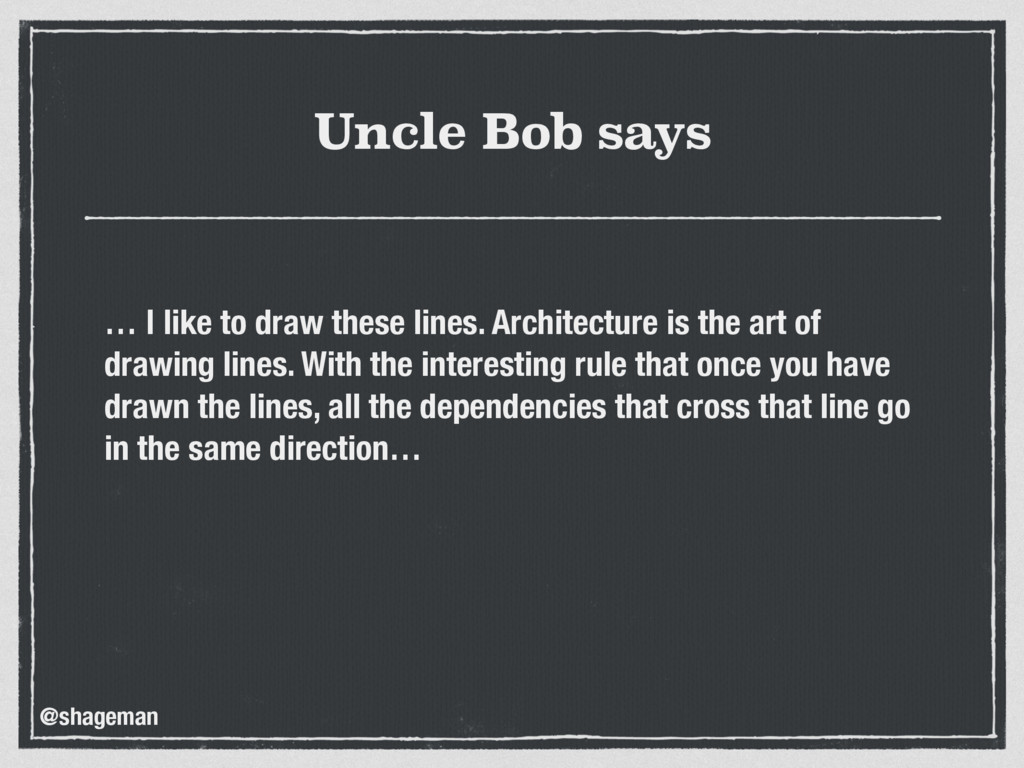 Uncle Bob says … I like to draw these lines. Ar...