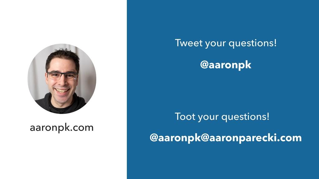 @aaronpk Tweet your questions! @aaronpk@aaronpa...
