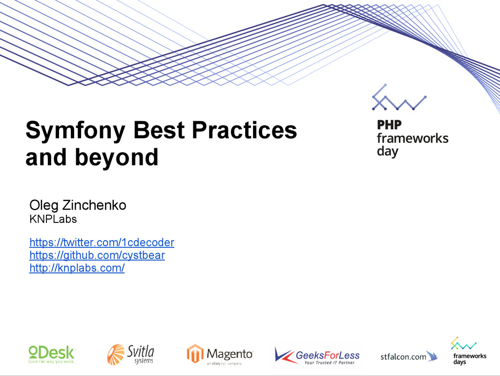Symfony Best Practices and beyond Oleg Zinchenk...