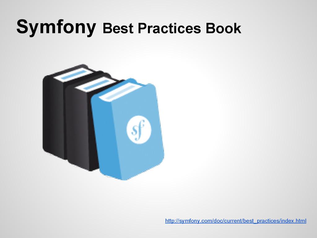 Symfony Best Practices Book http://symfony.com/...