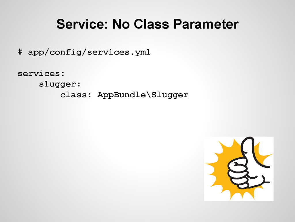 Service: No Class Parameter # app/config/servic...
