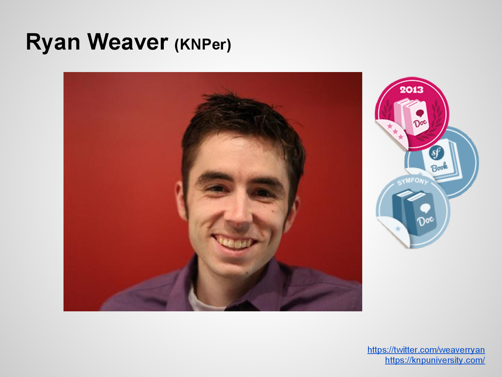 Ryan Weaver (KNPer) https://twitter.com/weaverr...