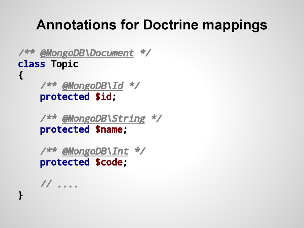 Annotations for Doctrine mappings /** @MongoDB\...