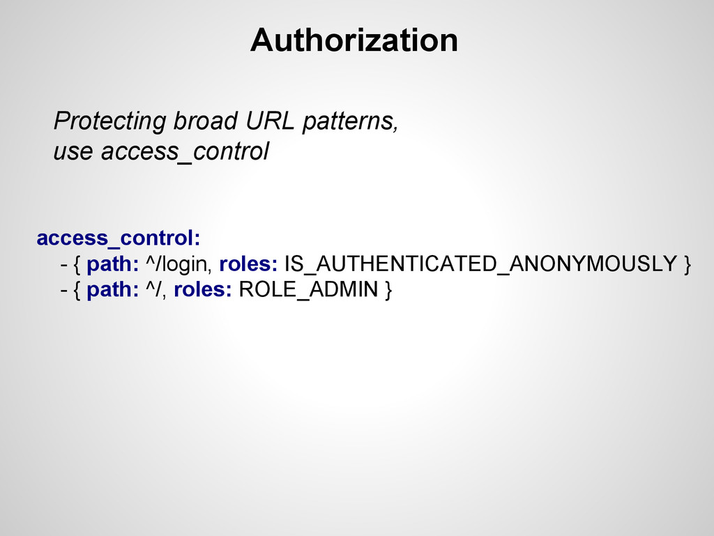 Authorization Protecting broad URL patterns, us...