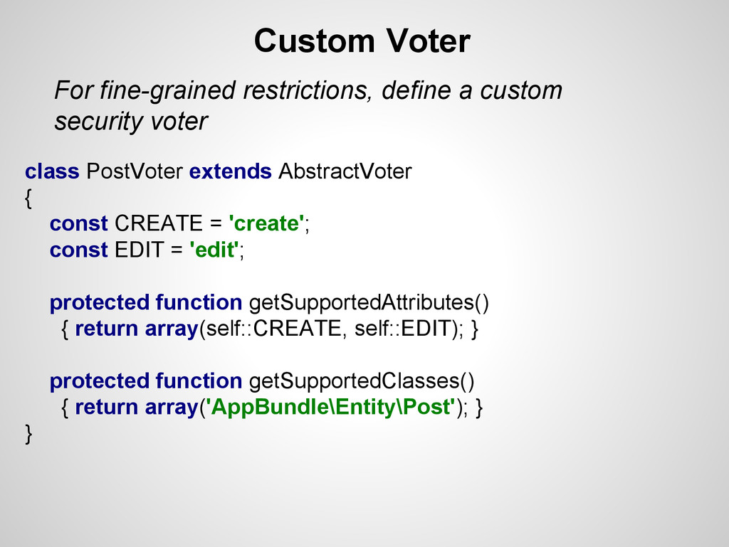 Custom Voter class PostVoter extends AbstractVo...